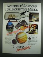 1986 Ontario Canada Ad - Incredible Vacations for Inquisitive Minds
