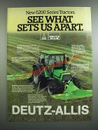 1986 Deutz-Allis 6200 Series Tractors Ad - See What Sets Us Apart