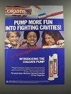1986 Colgate Pump Toothpaste Ad - Pump More Fun Into Fighting Cavities