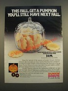 1986 Dunkin' Donuts Ad - Get A Pumpkin You'll Still Have Next Fall