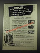 1947 Busch Camera Ad - Outstanding Features in Performance
