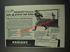 1947 Radiant DL Screen Ad - Make All Pictures Look Better