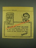 1915 Velvet Tobacco Ad - Bluff an' Boast are Props For Weak Case