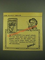 1915 Velvet Tobacco Ad - Experience is a good school