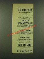 1885 R.H. Macy & Co. Underwear, Linen Goods, Dresses, Suits and Cloaks Ad