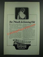 1919 Forhan's Tooth paste Ad - Her Mouth is Growing Old