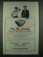 1919 Quaker Oats Puffed Wheat, Rice and Corn Puffs Ad - See, Mr. Farmer