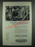 1919 Lehigh Portland Cement Company Ad - William Penn Made His Treaty