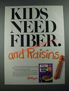 1987 Kellogg's Raisin Bran Cereal Ad - Kids Need Fiber and Raisins