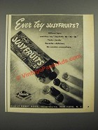 1951 Heide Jujyfruits Ad - Ever Try Jujyfruits?