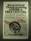 1987 The National Arbor Day Foundation Ad - Keep a Great Thing Growing