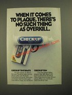 1987 Check-Up Toothpaste and Check-Up Gum Ad - When It Comes To Plaque