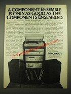 1980 Pioneer Component Ensemble Stereo Ad - Only As Good As