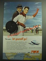 1953 TWA Airlines Ad - This Year Let Yourself Go