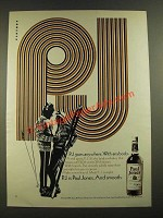 1971 Paul Jones Whiskey Ad - P.J. Goes Anywhere. With Anybody