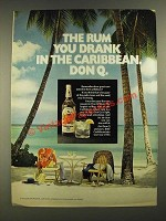 1973 Don Q Rum Ad - You Drank in The Caribbean