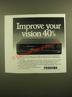 1988 Toshiba SV-970 Super VHS VCR Ad - Improve Your Vision 40%