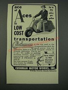 1954 Cushman Motor Scooter Ad - Ace of Aces in Low Cost Transportation
