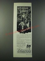 1947 Evinrude Outboard Motors Ad - Want Wonderful Fishing?