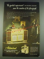 1947 Admiral FM-AM Radio-Phonograph Ad - The Greatest Improvement