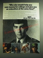 1985 U.S. Army Ad - Who else would help you save money for college