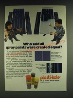 1985 Plasti-Kote Paint Ad - Who said all spray paints were created equal?