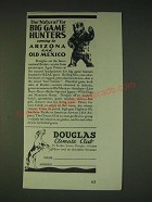 1935 Douglas Climate Club, Arizona Ad - The natural for big game hunters