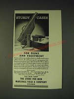 1936 Marshall Field & Company Gun Shop Ad - Sturdy Cases for guns and equipment