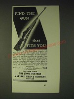 1936 Marshall Field & Company Gun Shop Ad - Find the gun that fits you