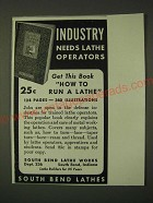 1942 South Bend Lathe Works Advertisement - Industry needs Lathe operators