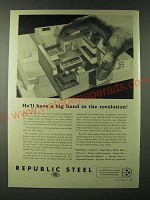 1960 Republic Steel Ad - He'll have a big hand in the revolution