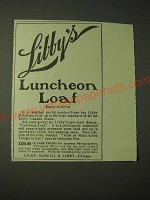1900 Libby's Luncheon Loaf Ad - Ready-to-Serve