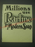 1900 Pearline Detergent Ad - Millions use Pearline the Modern Soap