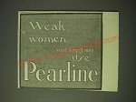 1900 Pearline detergent Ad - Weak women and strong men use Pearline