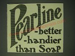 1900 Pearline detergent Ad - Pearline - better -handier than soap
