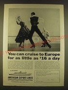1963 American Export Lines Ad - You can cruise to Europe