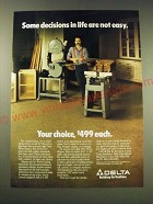 1987 Delta Wood Cutting Band Saw and Light Duty Wood Shaper Ad - Some decisions