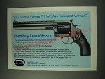 1987 Dan Wesson Revolver Ad - You want a Wesson? IHMSA's winningest Wesson?