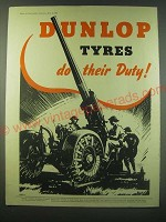 1940 Dunlop Tyres Ad - Dunlop Tyres do their duty! - WWII Howitzer