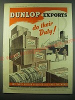 1940 Dunlop Tyres and Exports Ad - Dunlop Exports do their Duty