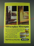 1988 Minwax Wood Filler and Wood Hardener Ad - $300 to replace. $10 to repair