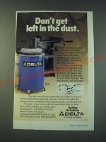 1988 Delta Dust Collector Ad - Don't get left in the dust