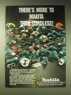1989 Makita Power Tools Ad - There's more to Makita than cordless