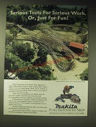 1989 Makita Power Tools Ad - Serious tools for serious work. Or, just for fun!