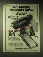 1989 Arrow Electro-Matic Hot Melt Glue Gun Ad - Go ahead, make my day Easier!