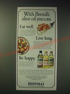 1989 Bertolli Olive Oil Ad - With Bertolli Olive Oil you can eat well