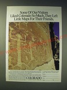 1989 Colorado Tourism Ad - Some of our Visitors liked Colorado so much