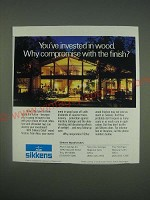 1989 Sikkens Woodfinishes Ad - You've invested in wood. Why compromise