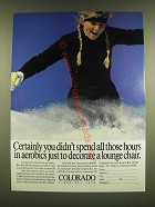 1990 Colorado Tourism Ad - Certainly you didn't spend all those hours
