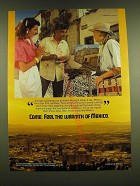 1990 Mexico Tourism Ad - Come. Feel the warmth of Mexico